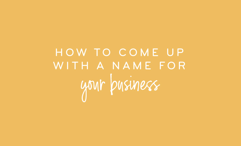 How to come up with a name for your business