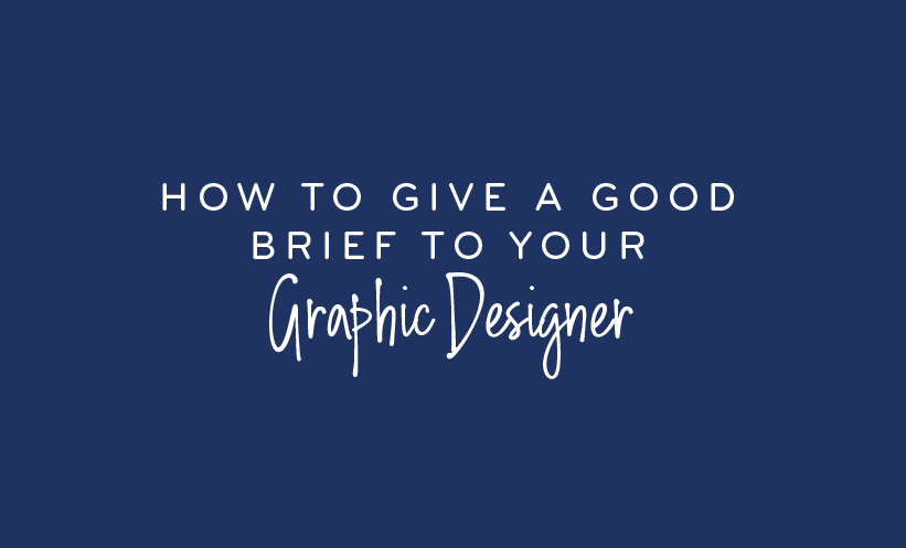 How to give a good brief to your graphic designer