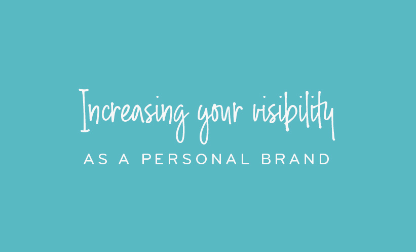 Increasing your visbility as a personal brand