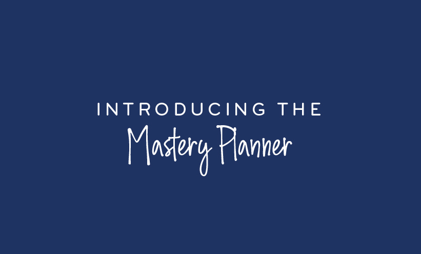Introducing the Mastery Planner