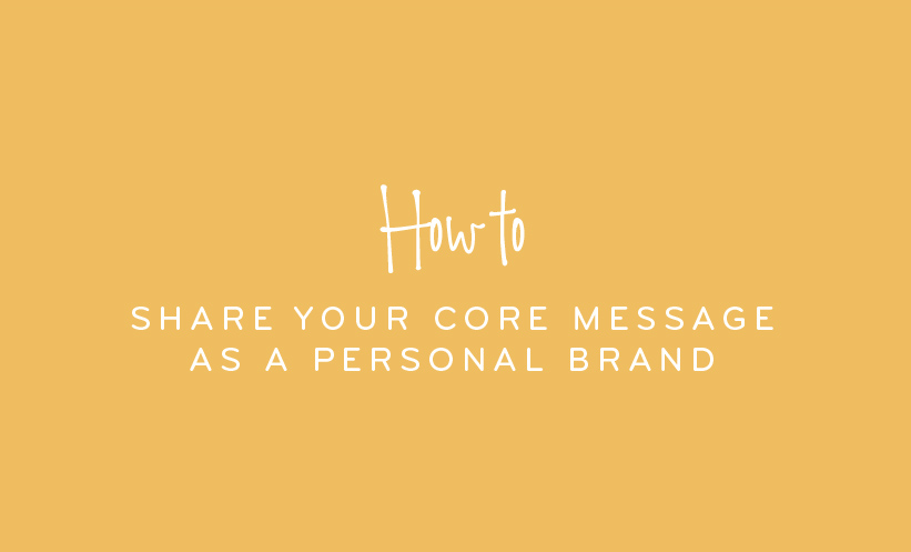 How to share your core message as a personal brand