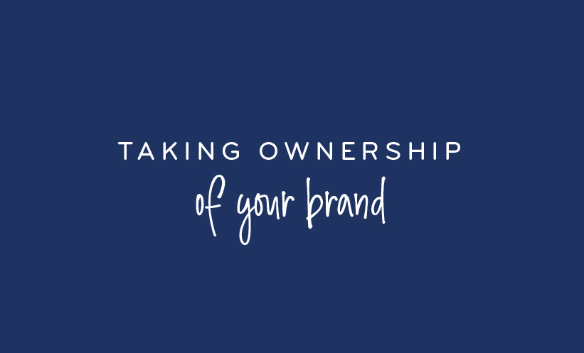Taking ownership of your brand