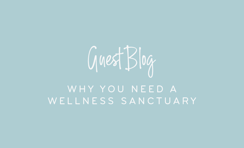 Why you need a wellness sanctuary