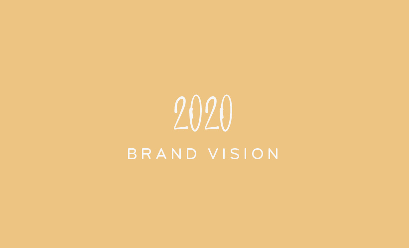 2020 brand vision