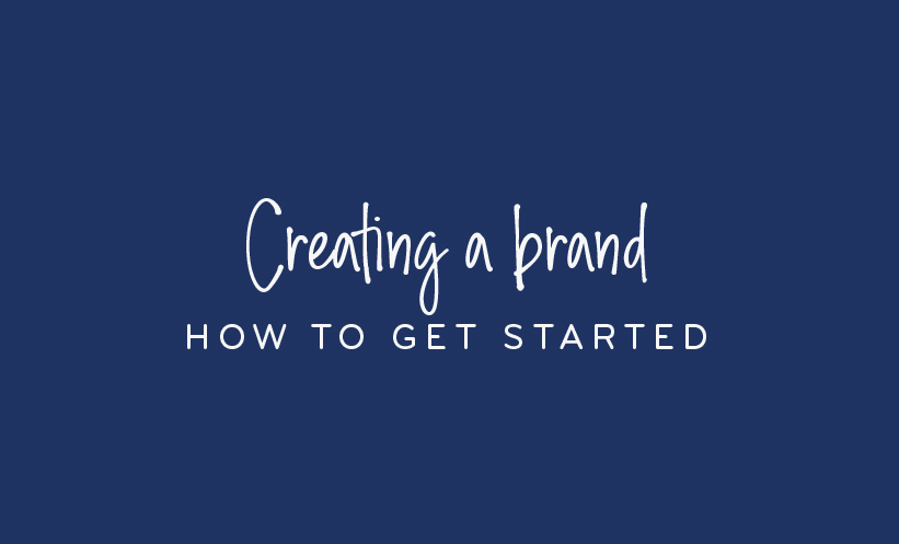 Creating a brand - how to get started