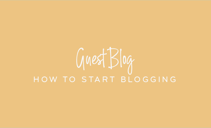 Guest Blog - How to start blogging