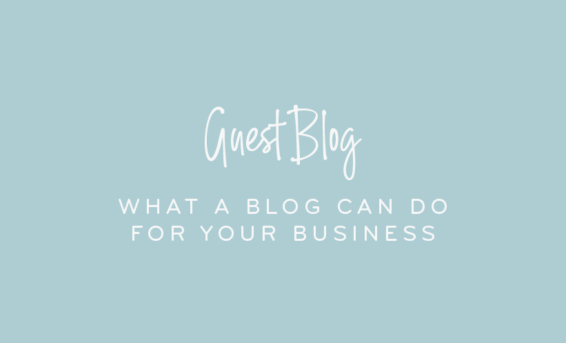 Guest Blog - What a blog can do for your business