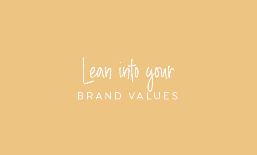 Lean into your brand values