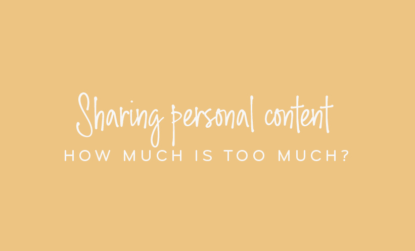 Sharing personal content - how much is too much?